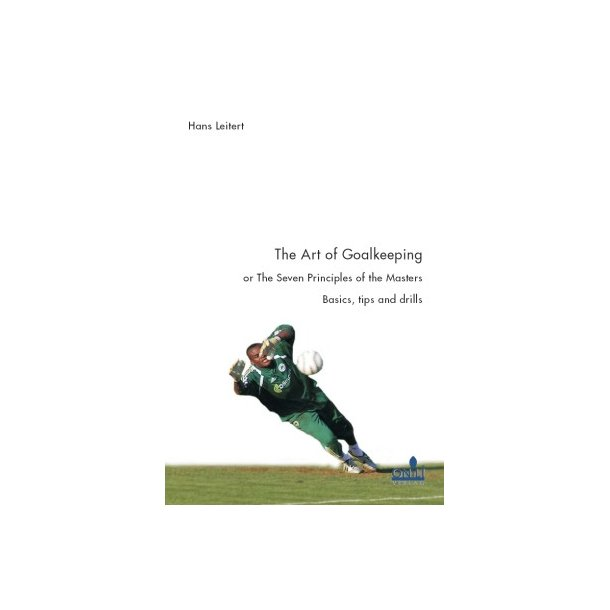 The Art of Goalkeeping or the Seven Principles of